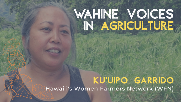 Wahine Voices in Agriculture – Ku'uipo Garrido
