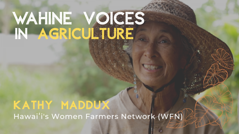Wahine Voices in Agriculture – Kathy Maddux